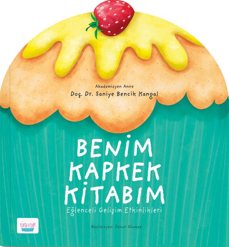 Benim Kapkek Kitabım: Eğlenceli Gelişim Etkinlikleri